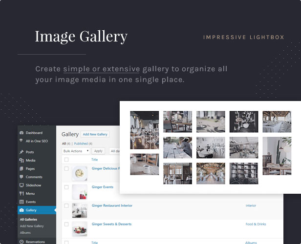 Image Gallery: Create simple or extensive gallery to organize all your image media in one single place.