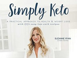 Simply Keto: A Practical Approach to Health & Weight Loss, with 100+ Easy Low-Carb Recipes