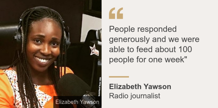 """""""People responded generously and we were able to feed about 100 people for one week"""""""", Source: Elizabeth Yawson, Source description: Radio journalist, Image: Woman at a microphone"""