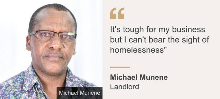 """""""It's tough for my business but I can't bear the sight of homelessness"""""""", Source: Michael Munene, Source description: Landlord, Image: Michael Munene"""